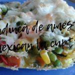 legume mexicane congelate, amestec mexican, legume mexicane, budincă de legume la cuptor, rețetă amestec mexican